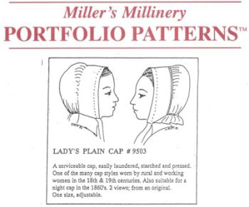 1700's to 1800's Lady's Plain Cap Pattern by Miller's Millinery