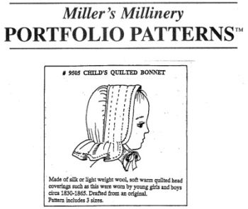 1800s Child's Quilted Bonnet Pattern by Miller's Millinery