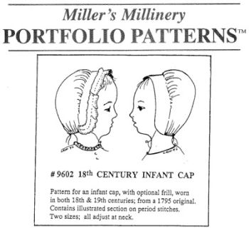 1700s to 1800s Infant's Cap Pattern by Miller's Millinery