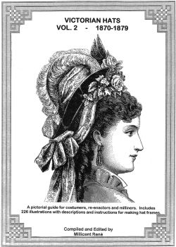 Victorian Hats, Volume 2 Book by Millicent Rene of Ageless Pattern