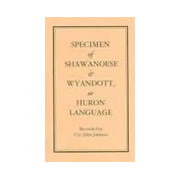 Specimen of Shawnee and Wyandotte or Huron Language