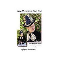 Late Victorian Womens Tall Hat Pattern
