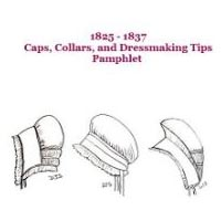 1825 - 1837 Caps, Collars, and Dressmaking Tips Pamphlet