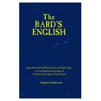 The Bards English - A book of Renaissance Language and Phrases