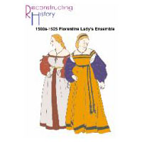1500s-1525 Florentine Lady's Gown/Ensemble Pattern