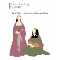 Early Tudor (1500s-1520s) Lady's Gown & Kirtle Pattern