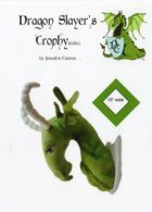 "Dragon Slayer's Trophy Pattern - 25"" Tall Dragon Head Trophy Craft Patterns by ""Jennifer Carson, The Dragon Charmer"""