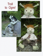 "Troll to Ogre Craft Pattern - Suppliment to Troll Tot Craft Pattern by ""Jennifer Carson, The Dragon Charmer"""