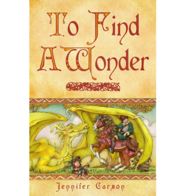 "Book - To Find a Wonder by ""Jennifer Carson, The Dragon Charmer"""