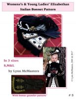 Women's and Young Ladies' Elizabethan Italian Bonnet and Gauntlets Pattern by Lynn McMasters