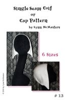 Single Seam Coif or Cap Pattern  by Lynn McMasters