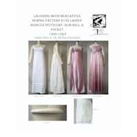 1800-1825 Ladies' Regency Bodiced Petticoat, Bum Roll & Pocket Pattern by Laughing Moon Mercantile