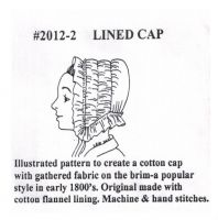 Early 1800's Lined Cap Sewing Pattern by Miller's Millinery