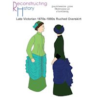 1870s-1890s Late Victorian Ruched Overskirt Pattern by Reconstructing History